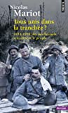 Tous unis dans la tranchée - 1914-1918, les intellectuels rencontrent le peuple