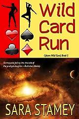 Wild Card Run (Cybers Wild Card Book 1) Kindle Edition