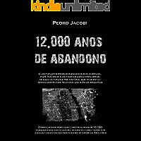 12.000 ANOS DE ABANDONO