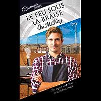 Le feu sous la braise (Dreamspun Desires (Français) t. 24) (French Edition)