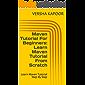 Maven Tutorial For Beginners: Learn Maven Tutorial From Scratch: Learn Maven Tutorial Step By Step (English Edition)