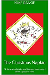 The Christmas Napkin: All the wacky hijinks you'd expect from a story about a piece of cloth. Kindle Edition