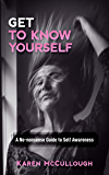 Get to Know Yourself: A No-nonsense Guide to Self Awareness