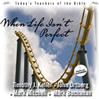 When Life Isn't Perfect: Today's Best Teachers of the Bible, Vol. 2