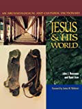 Jesus and His World: Ann Archaeological and Cultural Dictionary: An Archaeological and Cultural Dictionary