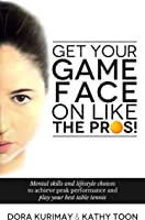 Get Your Game Face On Like The Pros!: Mental