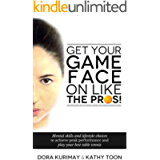 Get Your Game Face On Like The Pros!: Mental Skills and Lifestyle Choices to Achieve Peak Performance and Play Your Best…