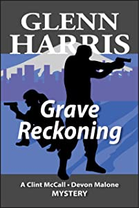 Grave Reckoning (McCall - Malone Mystery Book 5)