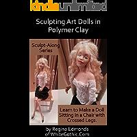 Sculpting Art Dolls in Polymer Clay (Sculpt-Along Series Book 1)