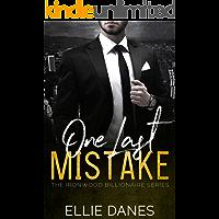 One Last Mistake: A Billionaire Romance (The Ironwood Billionaire Series Book 3)