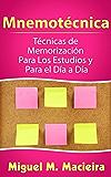 Mnemotécnica: Técnicas de Memorización Para los Estudios y Para el Día a Día (Spanish Edition)