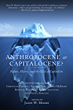 Anthropocene or Capitalocene?: Nature, History, and the Crisis of Capitalism (Kairos) (English Edition)