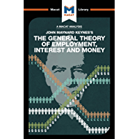 The General Theory of Employment, Interest and Money (The Macat Library) (English Edition)