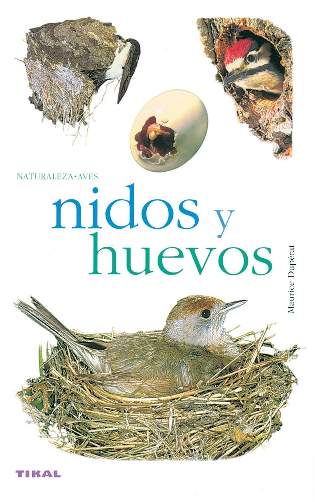 Nidos Y Huevos Naturaleza-Aves de Maurice Duperat 6 feb 2006 Tapa blanda: Amazon.es: Libros