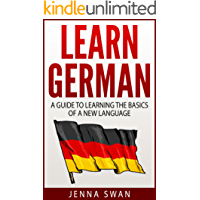 German: Learn German: A Guide to Learning the Basics of a New Language