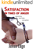 Satisfaction in Times of Anger