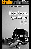 La máscara que llevas (Trilogía Collar Negro nº 2)