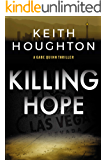 Killing Hope: A pulse-pounding crime thriller packed with heart-stopping twists. (Gabe Quinn Thriller Series Book 1)