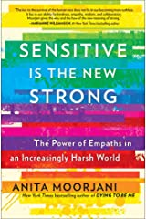 Sensitive Is the New Strong: The Power of Empaths in an Increasingly Harsh World Kindle Edition