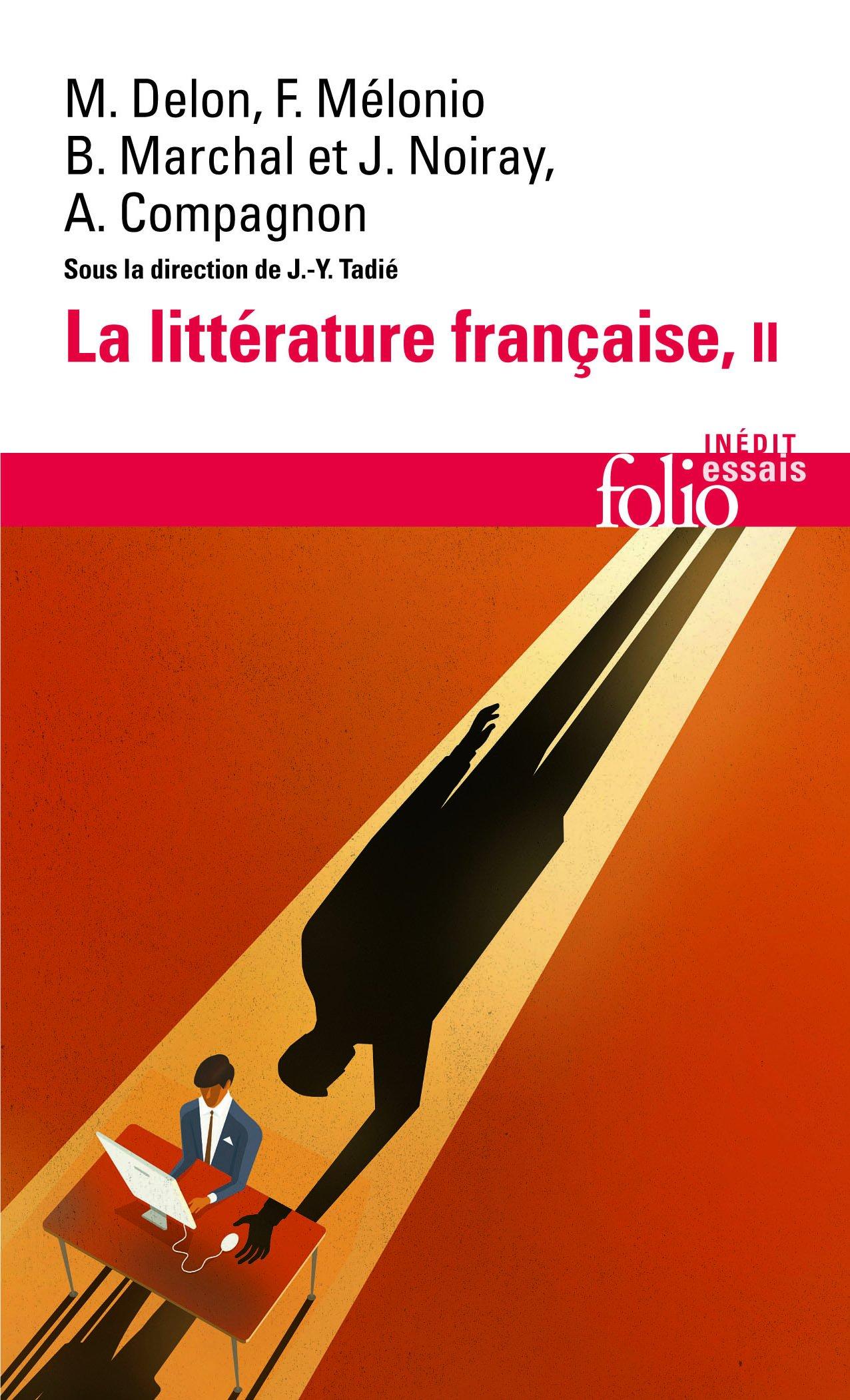 Amazon.fr - La littérature française (Tome 2): Dynamique & histoire -  Collectifs, Jean-Yves Tadié - Livres