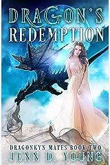 Dragon's Redemption (Dragonkyn Mates Book 2) Kindle Edition