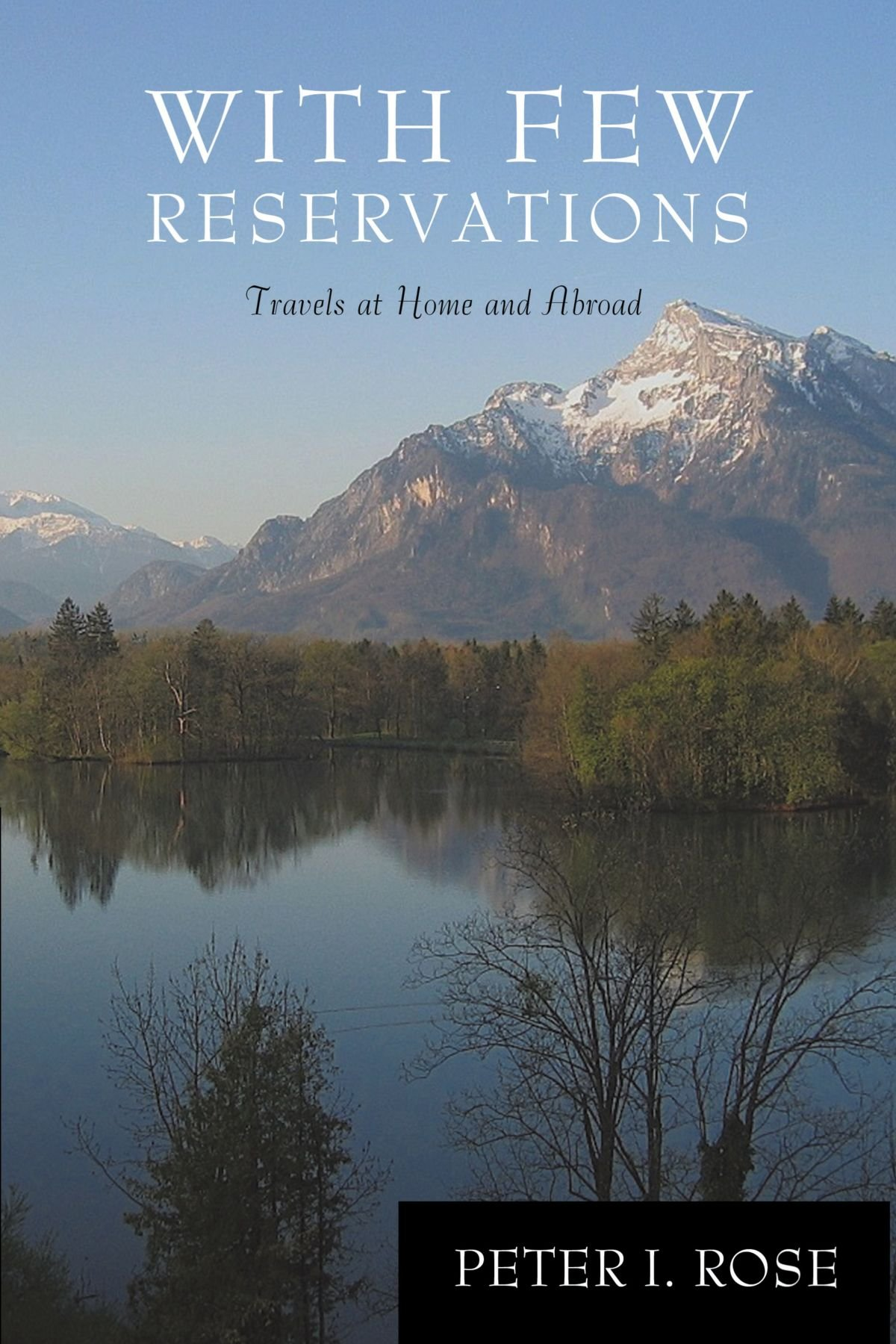 With Few Reservations: Travels at Home and Abroad PDF
