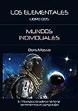Los Elementales: Libro 2: Mundos Individuales