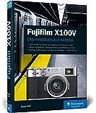 Fujifilm X100V: Praxiswissen und Expertentipps zu Ihrer Kamera