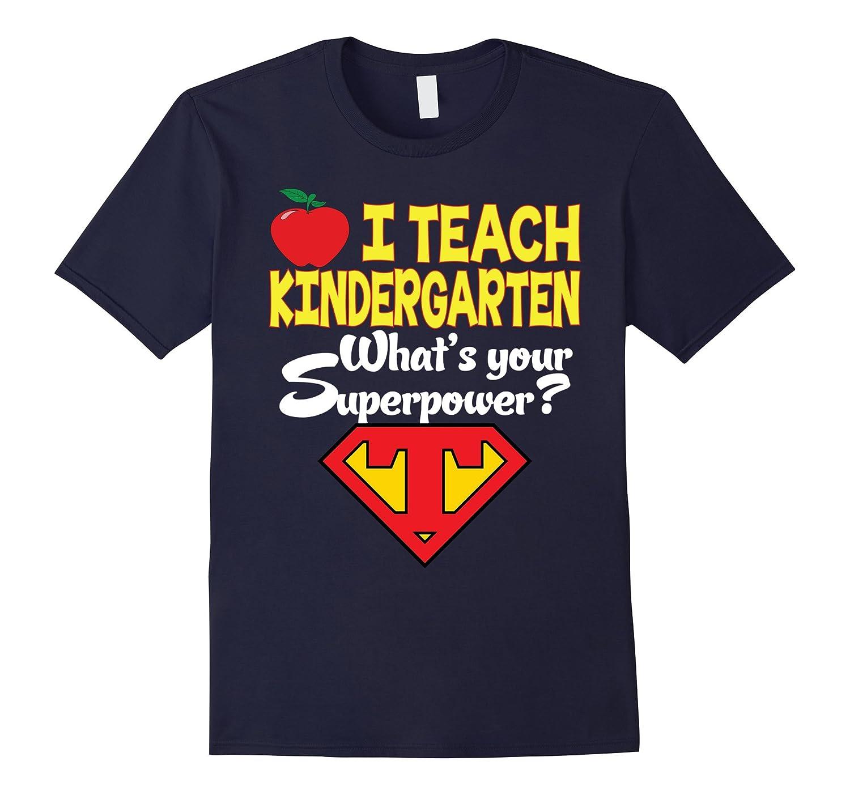 I teach Kindergarten Whats your superpower T-Shirt Teacher-Vaci