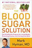 The Blood Sugar Solution: The UltraHealthy Program for Losing Weight, Preventing Disease, and Feeling Great Now! (English Edition)