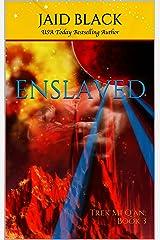 Enslaved (Warriors of Trek Mi Q'an Book 3) Kindle Edition