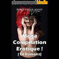 Mega Compilation Érotique ! (14 Romans)