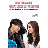 How to Navigate Korea's Unique Dating Culture: The Must-Have Guide for Successful Relationships