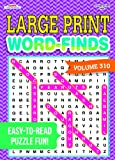 Large Print Word-Finds Puzzle Book-Word Search Volume 310