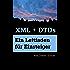 XML + DTDs: Ein Leitfaden für Einsteiger
