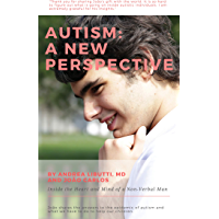 Autism: A New Perspective: Inside the Heart and Mind of a Non-Verbal Man (English Edition)