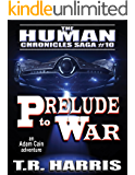 Prelude to War: An Adam Cain Space Opera Adventure (The Human Chronicles Saga Book 10)