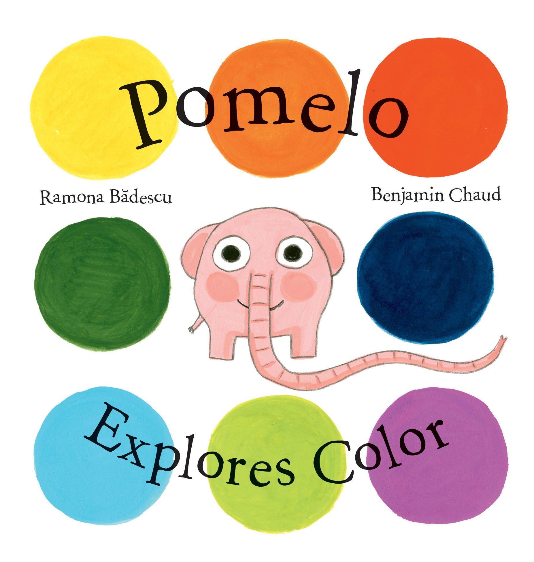 Pomelo Explores Color (Pomelo the Garden Elephant)