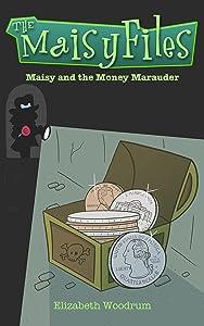 Maisy and the Money Marauder (The Maisy Files Book 2)