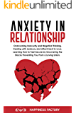 Anxiety In Relationship: Overcoming Insecurity and Negative Thinking. Dealing with Jealousy and Attachment in Love. How…