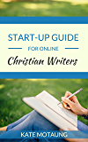 Start-Up Guide for Online Christian Writers