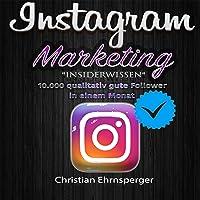 """Instagram Marketing """"Insiderwissen"""": 10.000 qualitativ gute Follower in einem Monat"""
