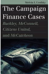 The Campaign Finance Cases: Buckley, McConnell, Citizens United, and McCutcheon Paperback