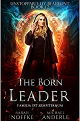 The Born Leader (Unstoppable Liv Beaufont Book 12) Kindle Edition