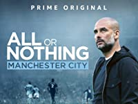All Or Nothing: Manchester City by Amazon Studios