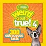 Weird But True! 4: 300 Outrageous Facts (Weird But True )