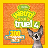 Weird But True! 4: 300 Outrageous Facts (Weird