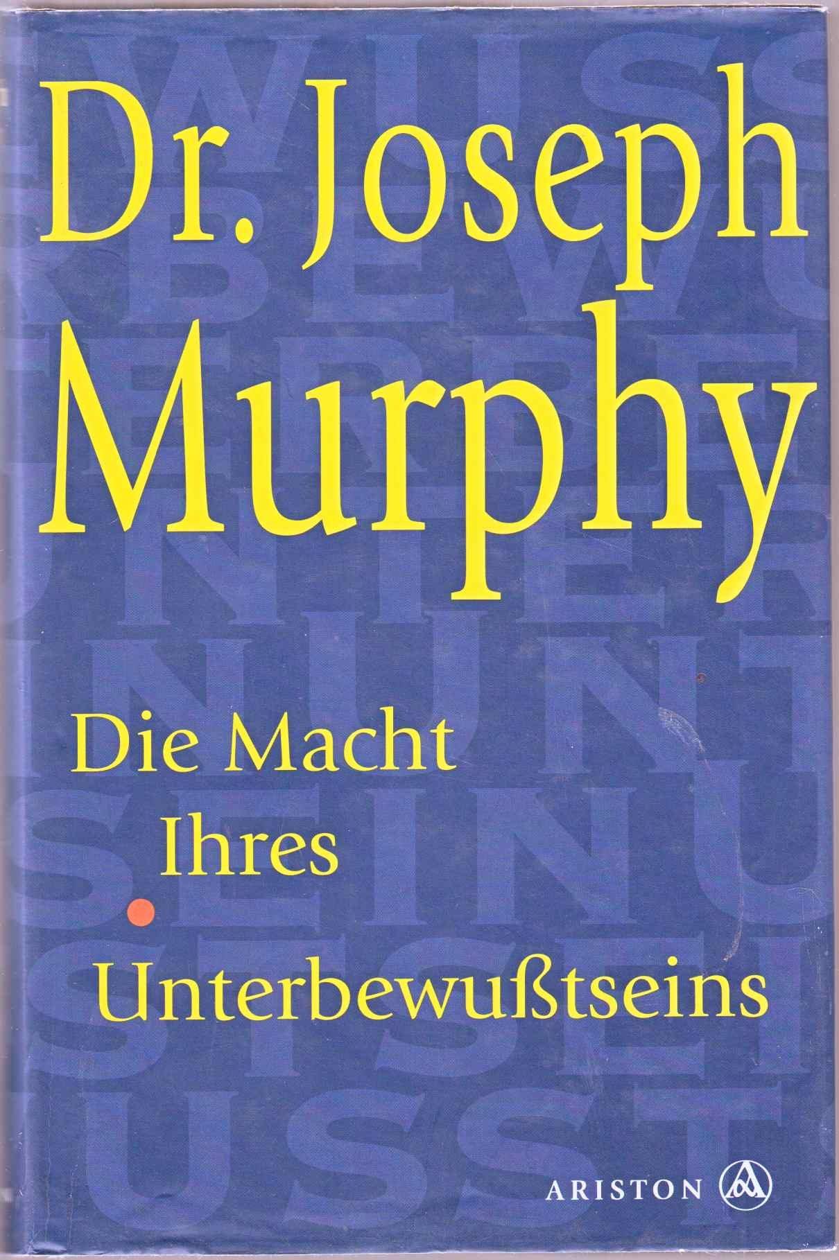 Die Macht Ihres Unterbewußtseins. Gebundenes Buch – 1999 Joseph: Murphy Ariston Genf B0039OSCV8