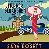 Murder at Blackburn Hall: High Society Lady Detective, Book 2