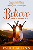Believe: Like You Mean It